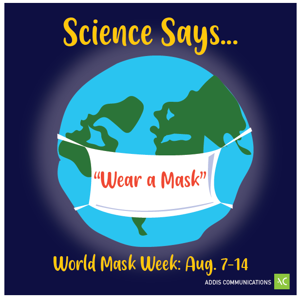 PIcture of a globe that says science says wear a mask. World Mask Week Aug. 7-14, 2020